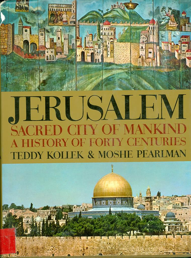 Jerusalem: Sacred City of Mankind – a History of Forty Centuries